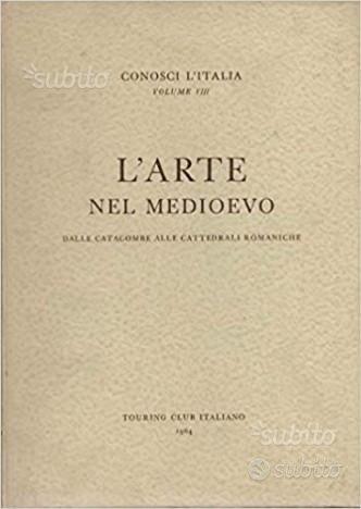 Conosci L'Italia. L'Arte Nel Medioevo. Dalle Catac
