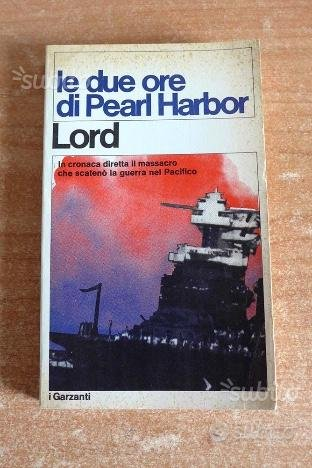 Walter Lord - LE DUE ORE DI PEARL HARBOR
