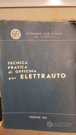 Tecnica pratica d'officina per l'elettrauto 1960