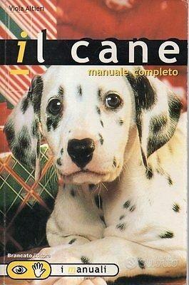 Il cane, manuale completo