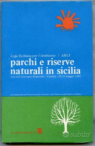 Parchi e Riserve Naturali in Sicilia. 1982 - Libri e ...