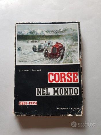 Corse nel Mondo 1920-35 G. Lurani 2a ed. '55 auto