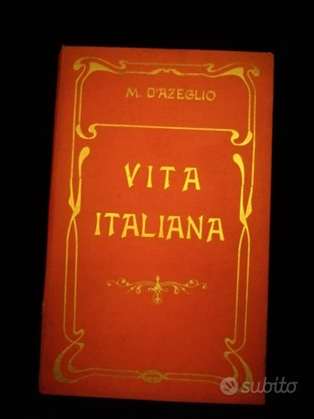 M. D'Azeglio Libro del 1910 di VITA ITALIANA
