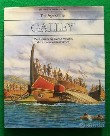 The age of galley - mediterranean oared vassels