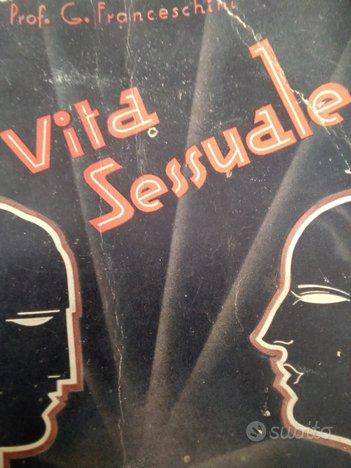 Vita sessuale-Fisiologia ed etica - Lbro del 1941