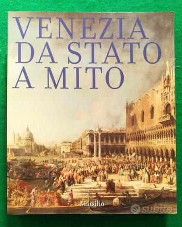 Venezia da stato a mito - catalogo di mostre