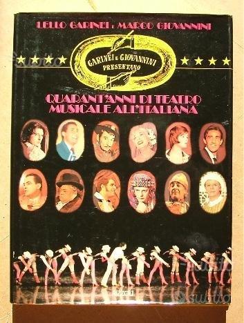 Libro Quarant'anni di teatro musicale all'Italiana