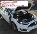ricambi ford focus anno 2015 1.5 disel t. motore