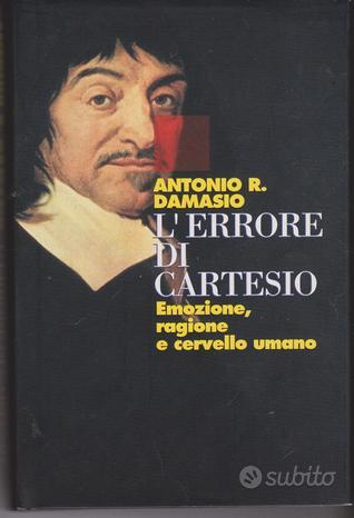 L'errore di Cartesio Antonio R.Damasio