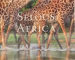 The Selous in Africa- Ross Robert J