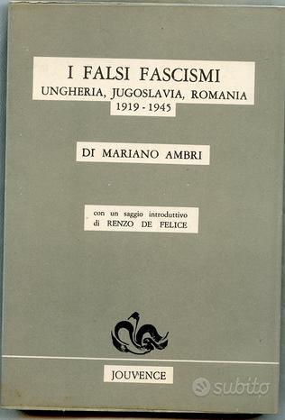 I falsi fascismi Ungheria Jugoslavia Romania Ambri - Libri ...