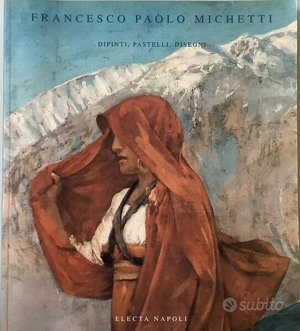 FRANCESCO PAOLO MICHETTI dipinti pastelli disegni