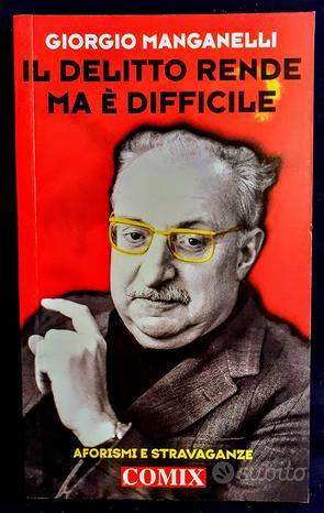 IL DELITTO RENDE MA È DIFFICILE-Giorgio Manganelli