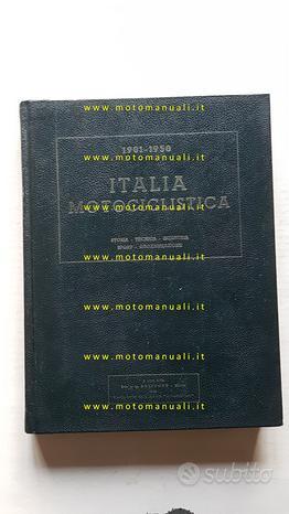 Italia Motociclistica 1901-1950 -edizioni Edisport